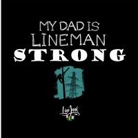 220 MY DADDY IS LINEMAN STRONG