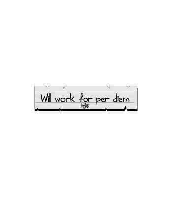 Will Work For Per Diem  Sticker